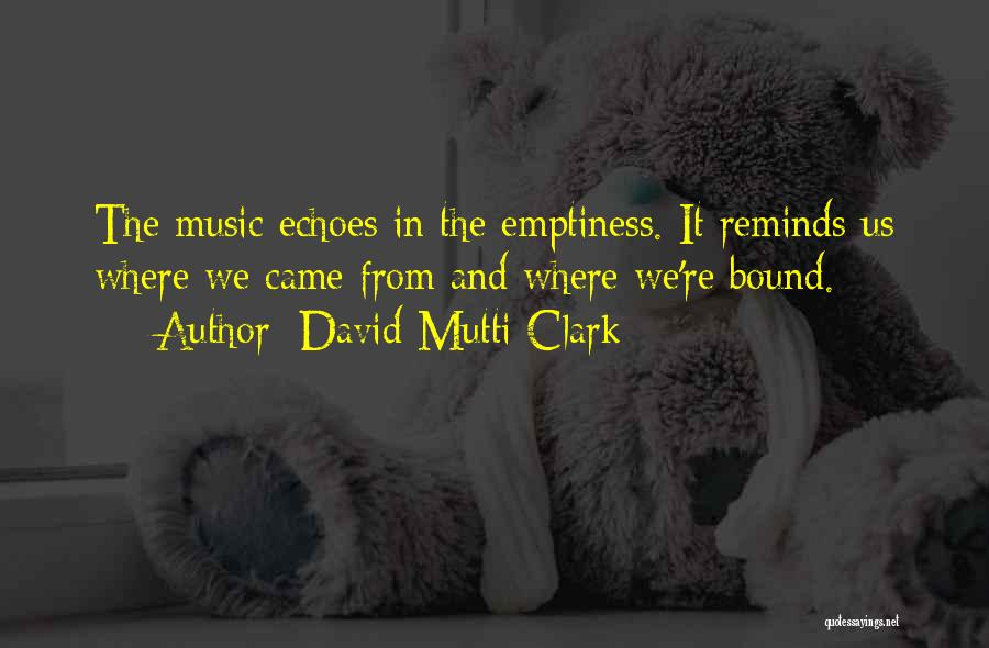 Where We Came From Quotes By David Mutti Clark