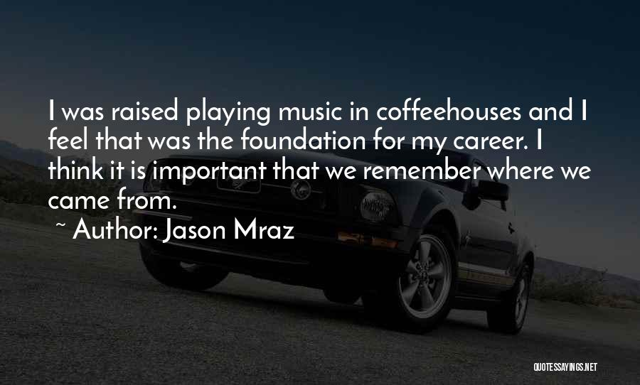 Where We Came From Quotes By Jason Mraz