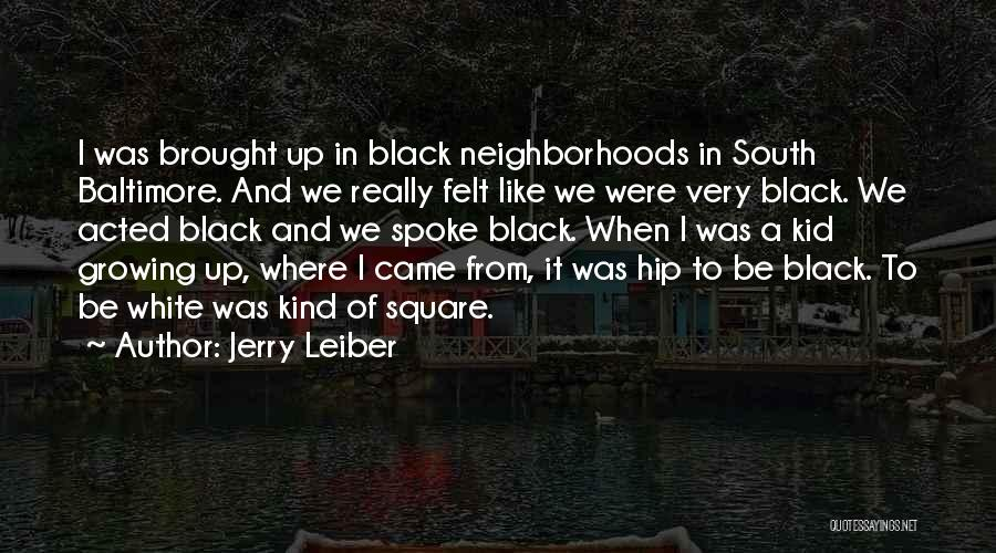 Where We Came From Quotes By Jerry Leiber