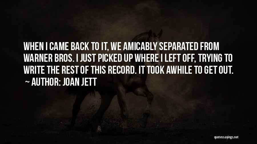 Where We Came From Quotes By Joan Jett