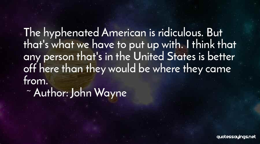 Where We Came From Quotes By John Wayne