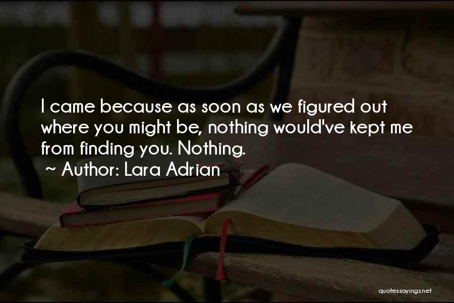 Where We Came From Quotes By Lara Adrian