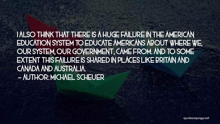 Where We Came From Quotes By Michael Scheuer
