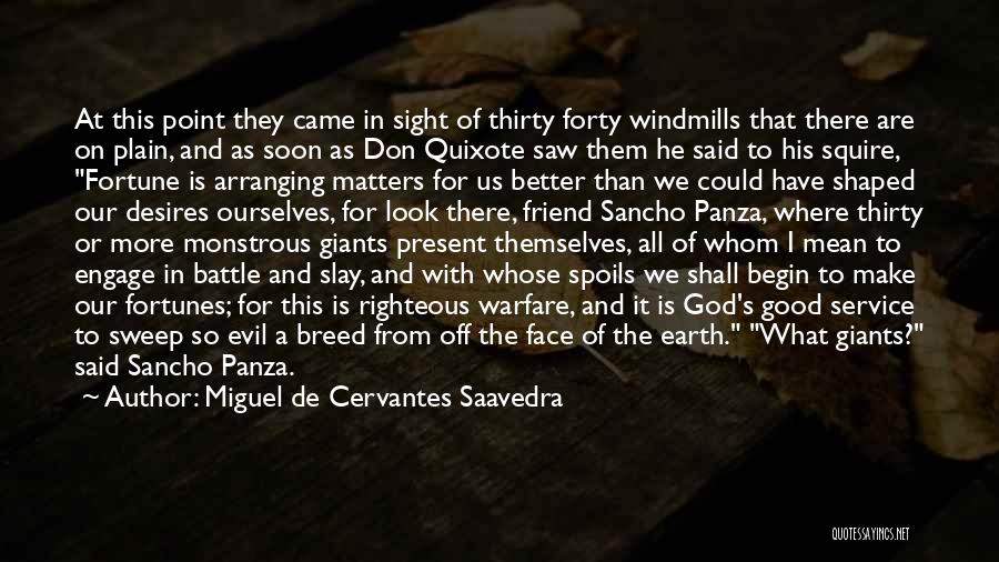 Where We Came From Quotes By Miguel De Cervantes Saavedra
