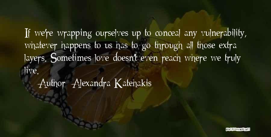 Where We Live Quotes By Alexandra Katehakis