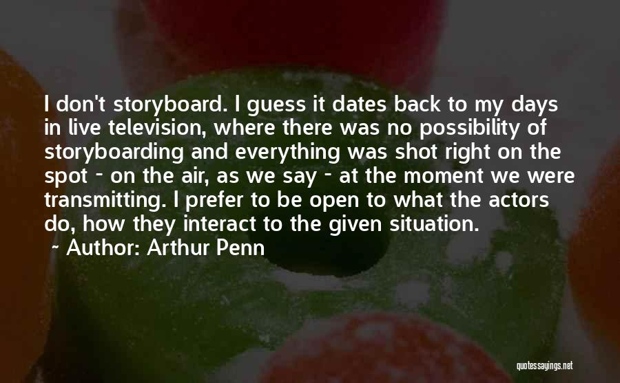 Where We Live Quotes By Arthur Penn
