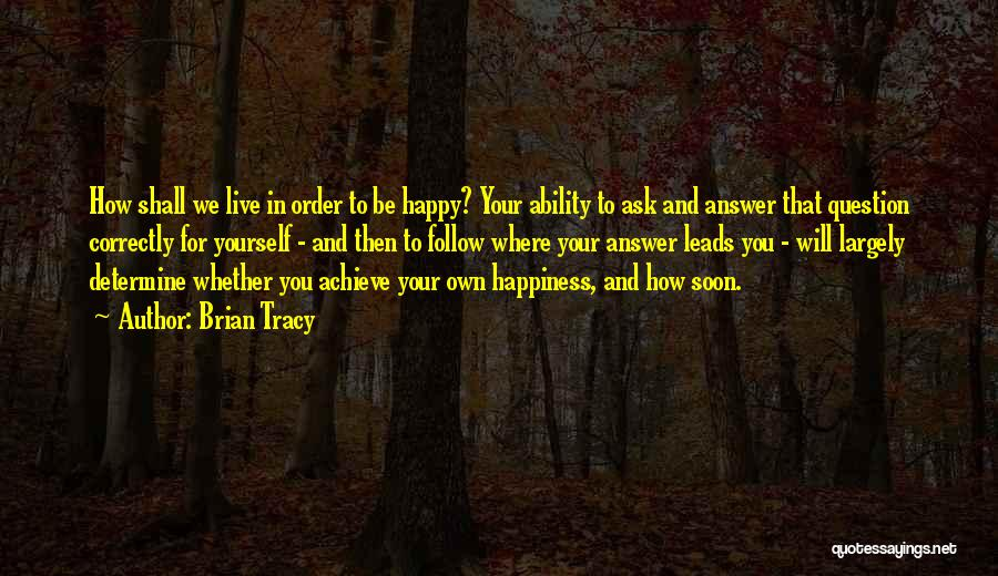 Where We Live Quotes By Brian Tracy