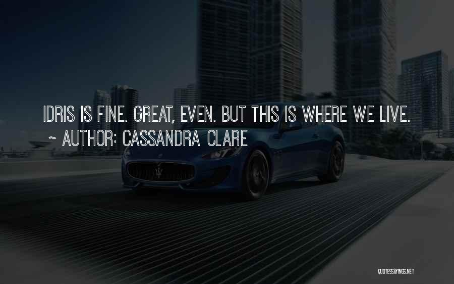 Where We Live Quotes By Cassandra Clare