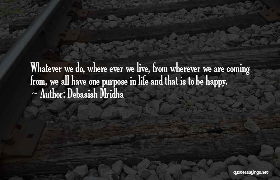 Where We Live Quotes By Debasish Mridha