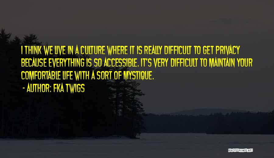 Where We Live Quotes By FKA Twigs