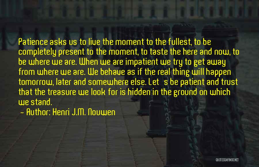 Where We Live Quotes By Henri J.M. Nouwen