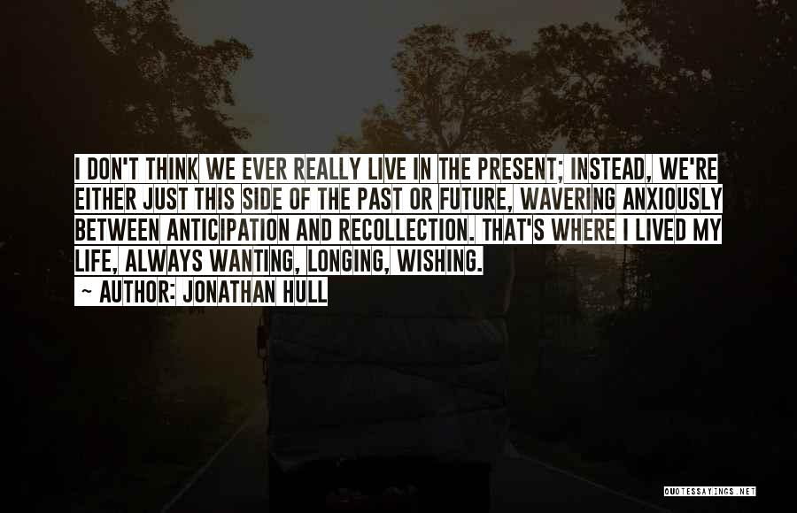 Where We Live Quotes By Jonathan Hull