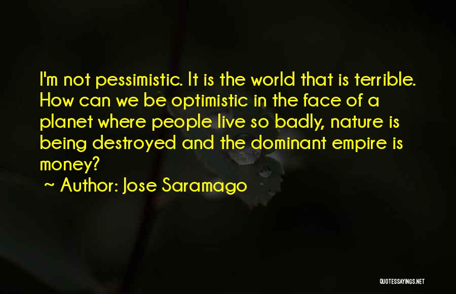 Where We Live Quotes By Jose Saramago