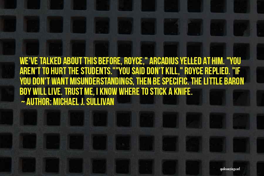 Where We Live Quotes By Michael J. Sullivan