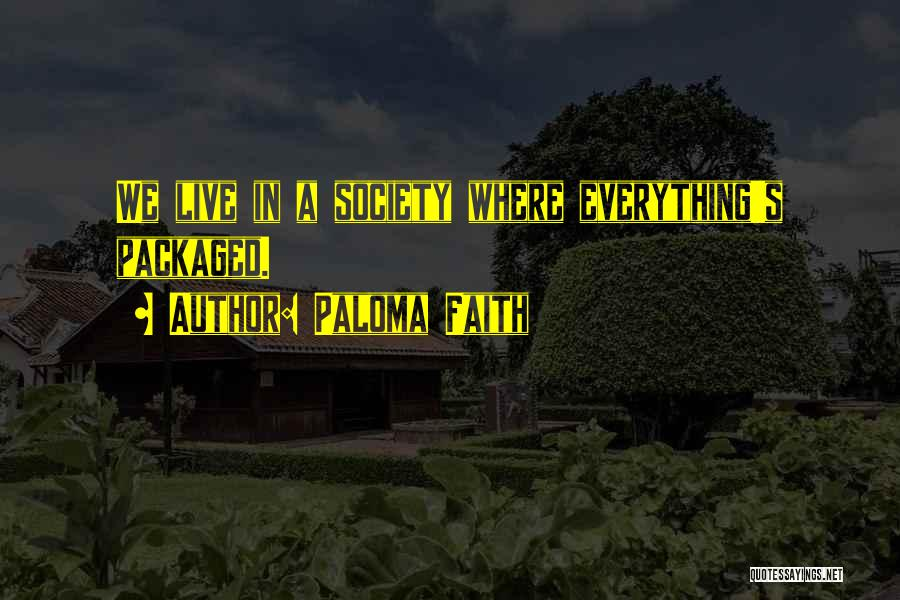 Where We Live Quotes By Paloma Faith