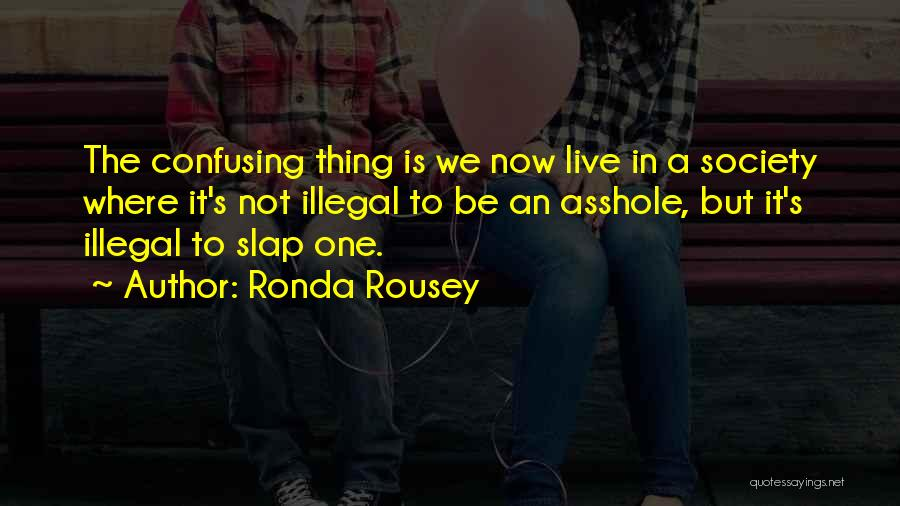 Where We Live Quotes By Ronda Rousey