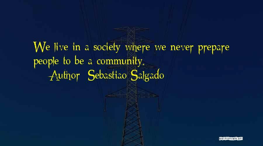 Where We Live Quotes By Sebastiao Salgado