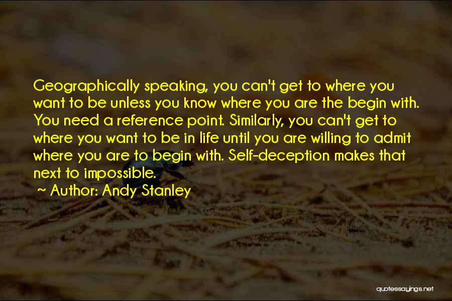 Where You Are In Life Quotes By Andy Stanley