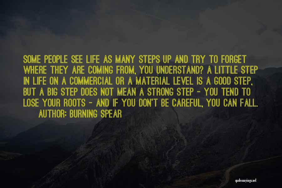 Where You Are In Life Quotes By Burning Spear