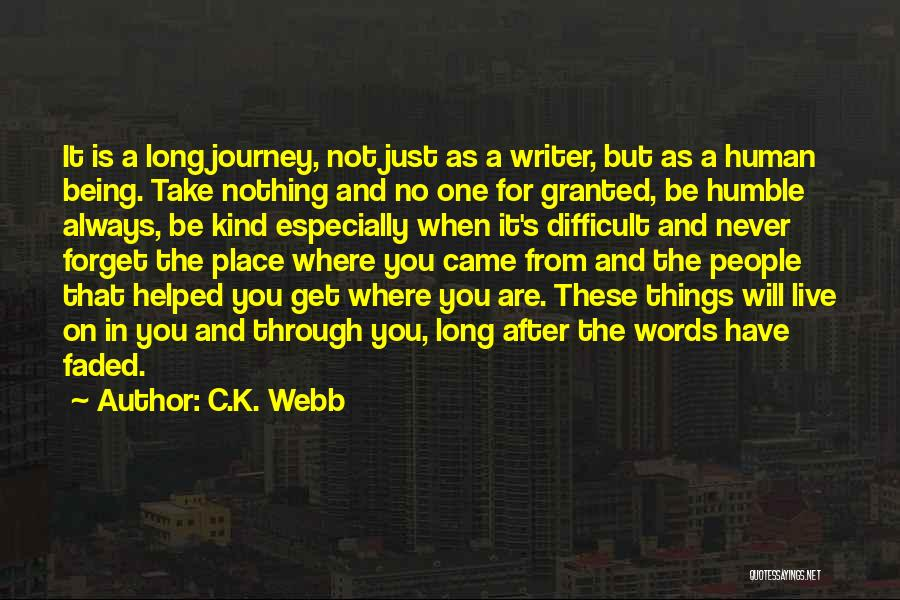 Where You Are In Life Quotes By C.K. Webb