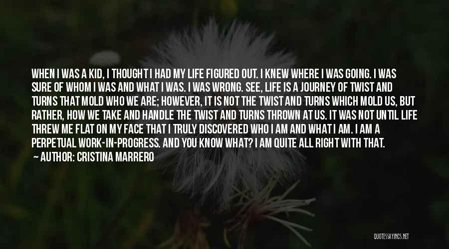 Where You Are In Life Quotes By Cristina Marrero