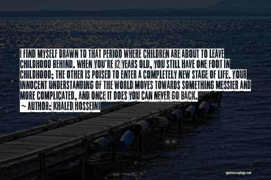 Where You Are In Life Quotes By Khaled Hosseini
