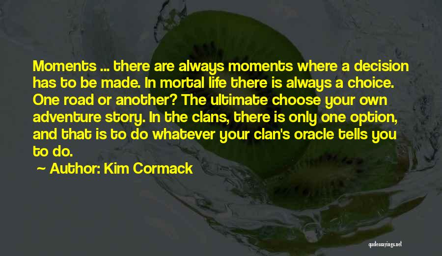 Where You Are In Life Quotes By Kim Cormack