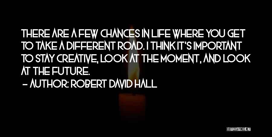 Where You Are In Life Quotes By Robert David Hall