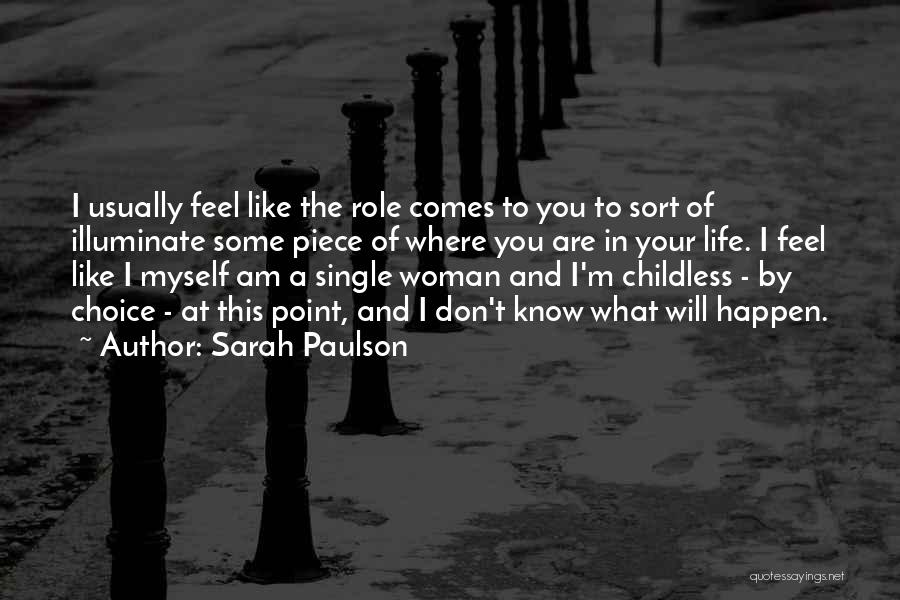 Where You Are In Life Quotes By Sarah Paulson