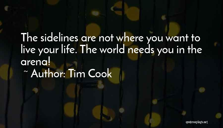 Where You Are In Life Quotes By Tim Cook