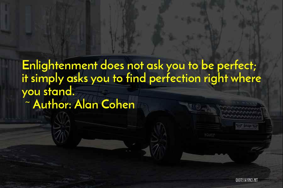 Where You Stand Quotes By Alan Cohen