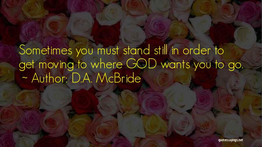 Where You Stand Quotes By D.A. McBride