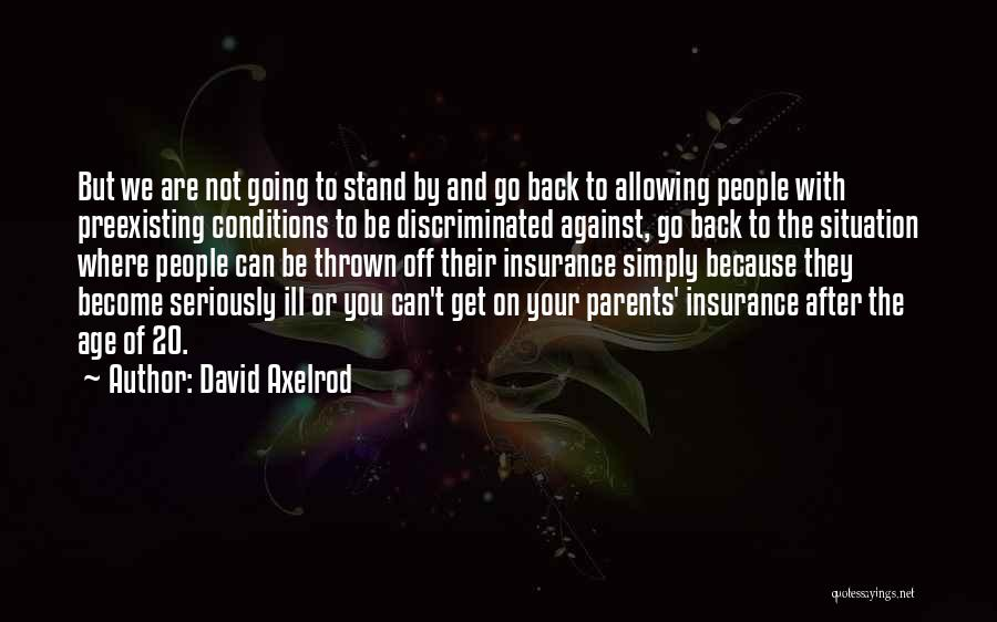 Where You Stand Quotes By David Axelrod