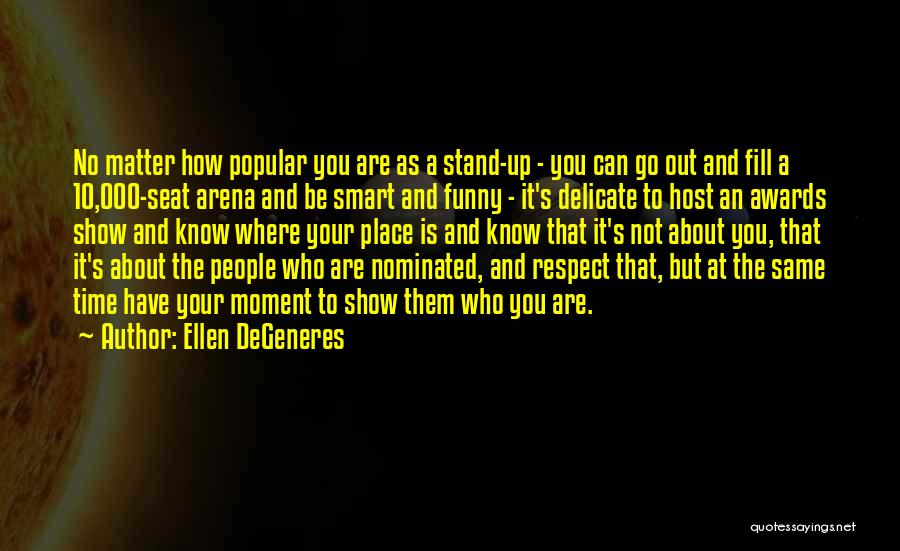 Where You Stand Quotes By Ellen DeGeneres