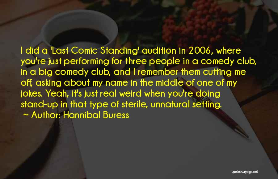 Where You Stand Quotes By Hannibal Buress