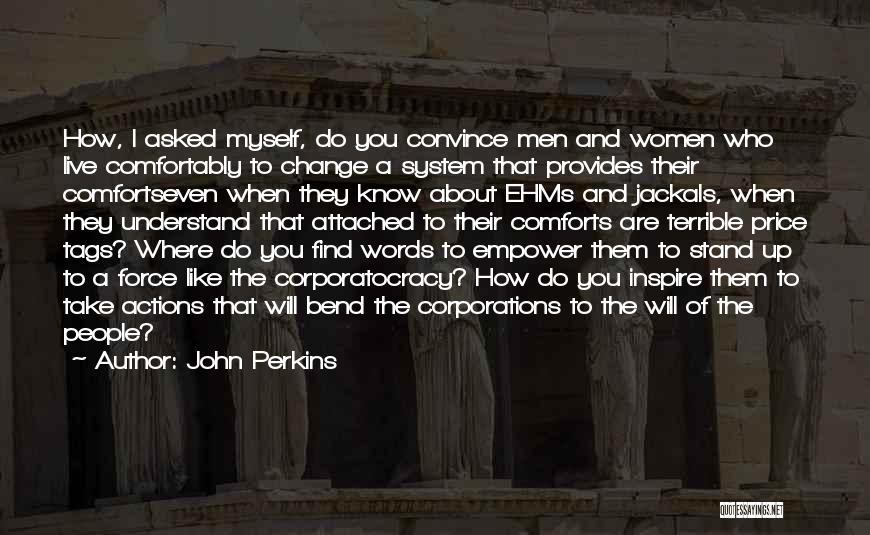 Where You Stand Quotes By John Perkins