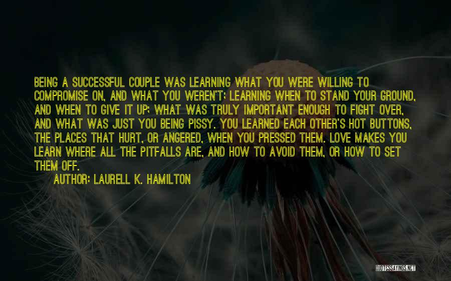 Where You Stand Quotes By Laurell K. Hamilton