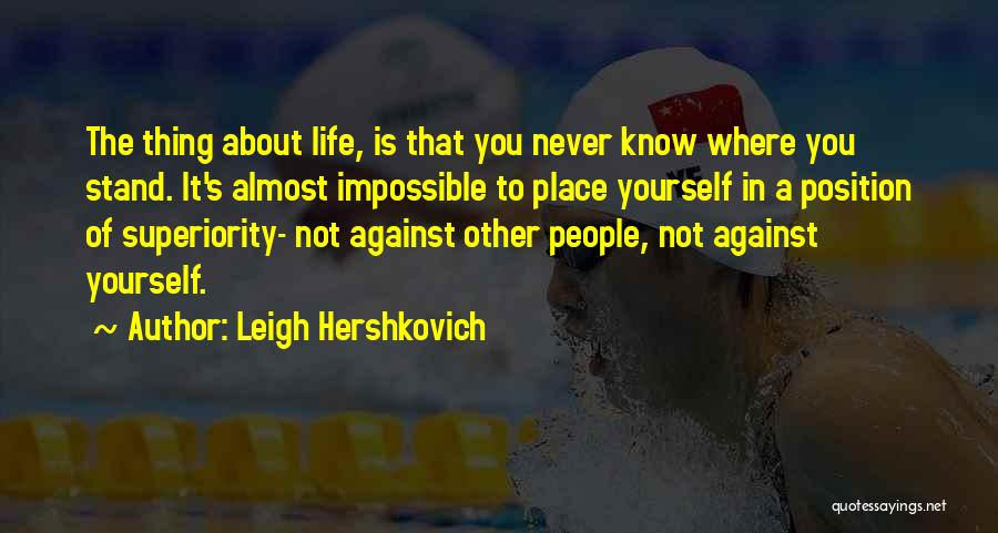 Where You Stand Quotes By Leigh Hershkovich