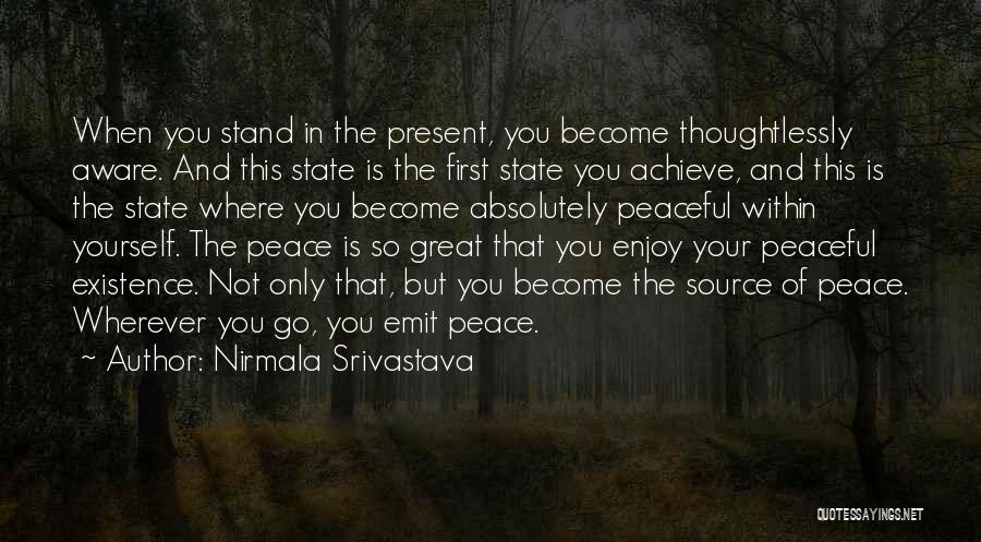 Where You Stand Quotes By Nirmala Srivastava