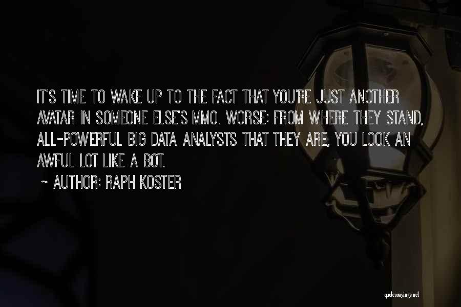Where You Stand Quotes By Raph Koster