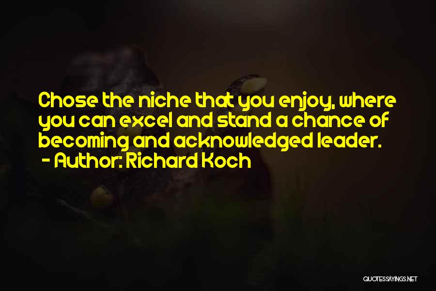 Where You Stand Quotes By Richard Koch
