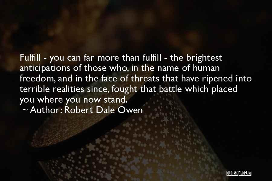 Where You Stand Quotes By Robert Dale Owen