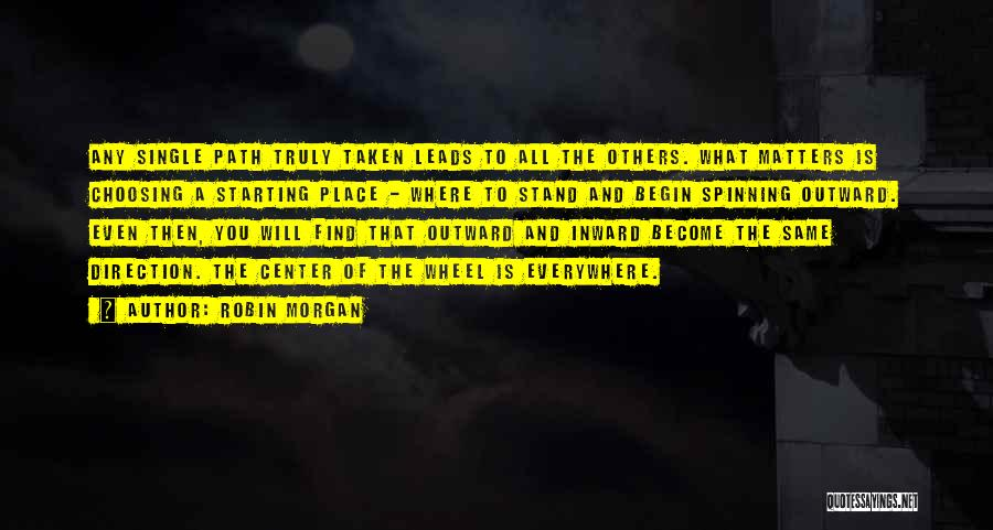 Where You Stand Quotes By Robin Morgan