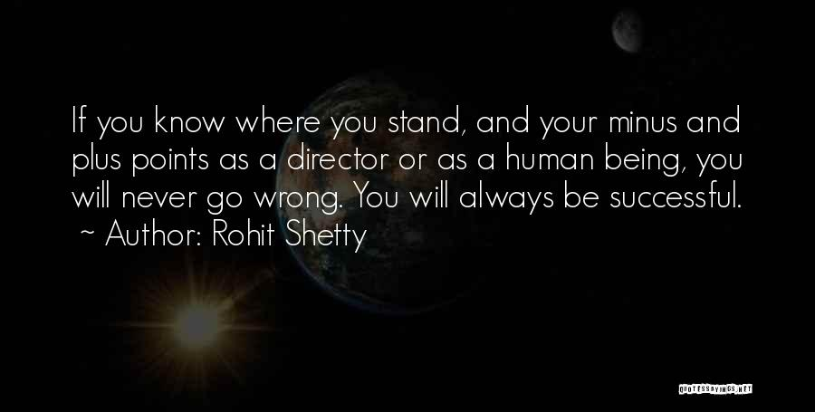 Where You Stand Quotes By Rohit Shetty