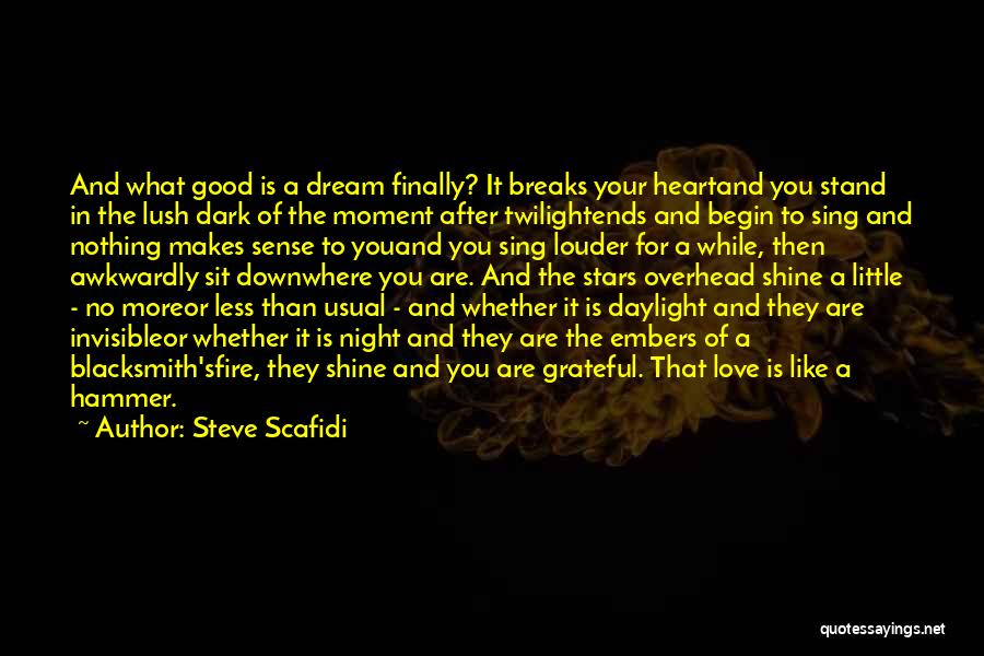 Where You Stand Quotes By Steve Scafidi