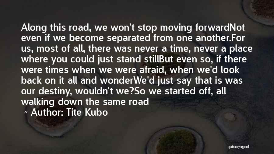 Where You Stand Quotes By Tite Kubo