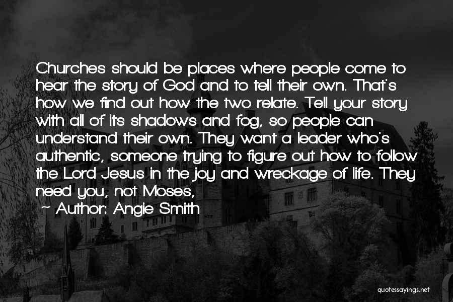 Where You Want To Be In Life Quotes By Angie Smith
