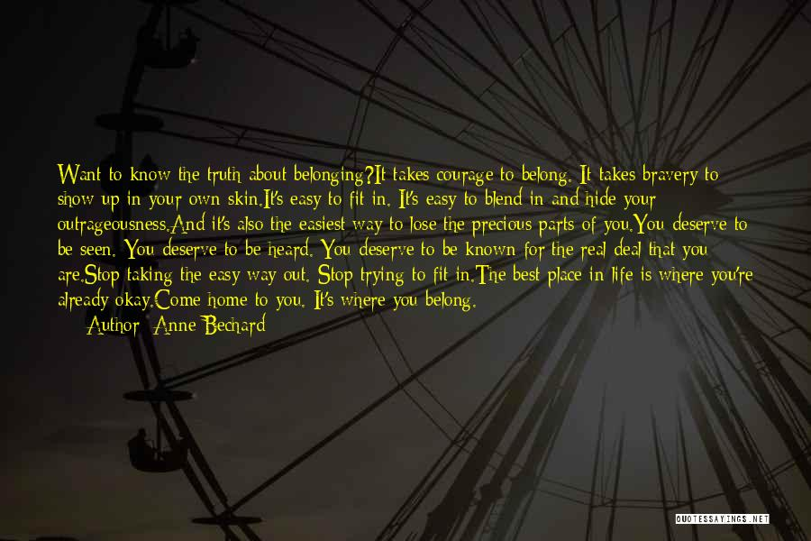 Where You Want To Be In Life Quotes By Anne Bechard