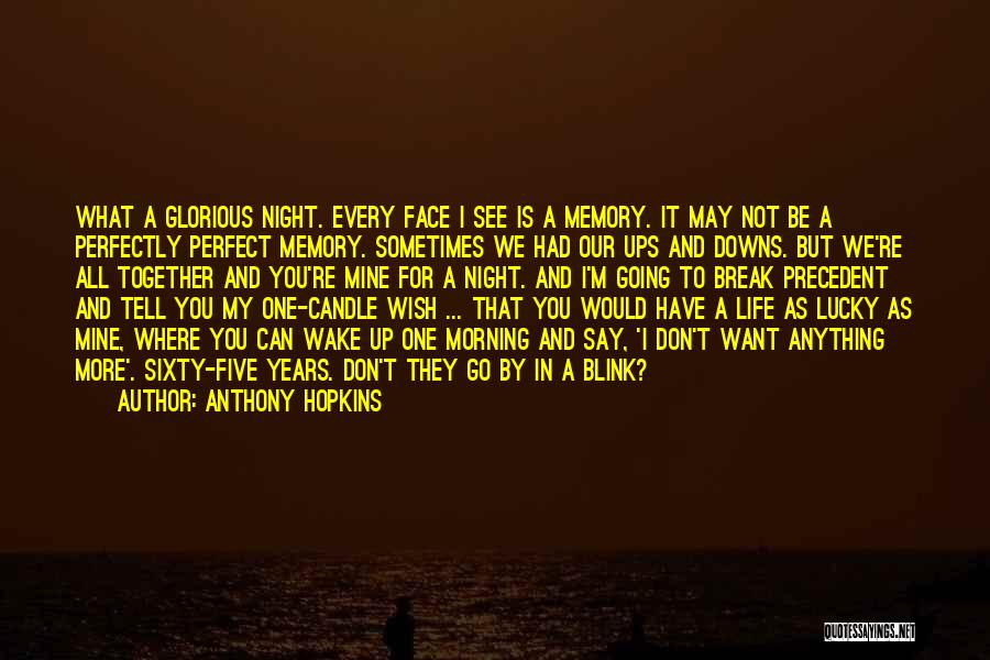 Where You Want To Be In Life Quotes By Anthony Hopkins