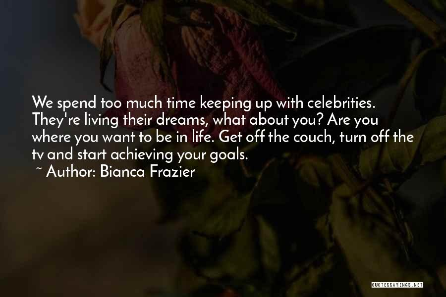 Where You Want To Be In Life Quotes By Bianca Frazier